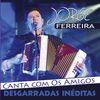 Jorge Ferreira - Canta com Os Meus Amigos: Desgarradas Inéditas