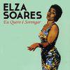 Elza Soares - Eu Quero É Sorongar