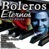 Lucho Gatica - Boleros Eternos