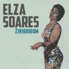 Elza Soares - Ziriguidum