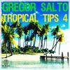 Gregor Salto - Gregor Salto - Tropical Tips 4