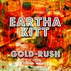 Eartha Kitt - Gold-Rush