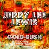 Jerry Lee Lewis - Gold-Rush