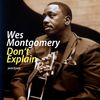 Wes Montgomery - Don't Explain