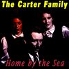 The Carter Family - Home by the Sea