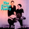 The Carter Family - Give Me Heaven