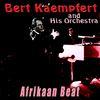 Bert Kaempfert And His Orchestra - Afrikaan Beat
