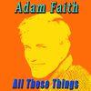 Adam Faith - All These Things