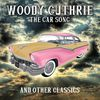 Woody Guthrie - The Car Song and Other Classics
