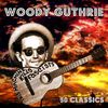 Woody Guthrie - This Machine Kills Facists - 50 Classics