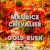 Maurice Chevalier - Gold-Rush