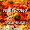 Perry Como - Gold-Rush