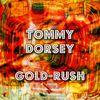Tommy Dorsey - Gold-Rush