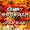 Benny Goodman - Gold-Rush