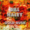 Bill Haley - Gold-Rush
