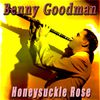 Benny Goodman - Honeysuckle Rose