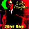 Billy Vaughn - Silver Moon