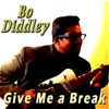 Bo Diddley - Give Me a Break