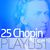 - 25 Chopin Playlist