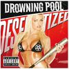 Drowning Pool - Desensitized (Explicit)