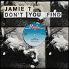 Jamie T - Don't You Find