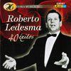 Roberto Ledesma - Historia Musical De Roberto Ledesma - 40 Exitos