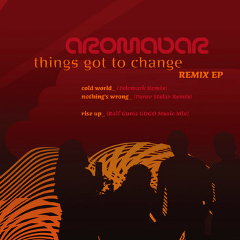 Aromabar - Things Got to Change Remix Ep