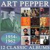 Art Pepper - Twelve Classic Albums: 1954-1962