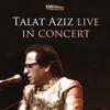 Talat Aziz - Talat Aziz Live in Concert