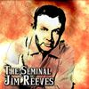 Jim Reeves - The Seminal Jim Reeves
