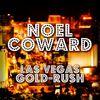 Noel Coward - Las Vegas Gold-Rush