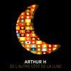 Arthur H - L'Autre Côté De La Lune