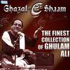 Ghulam Ali - Ghazal E Shaam - The Finest Collection of Ghulam Ali