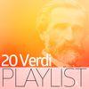 Giuseppe Verdi - 20 Verdi Playlist