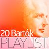 Béla Bartók - 20 Bartók Playlist