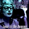 Blossom Dearie - Love Is the Reason