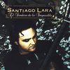 Santiago Lara - El Sendero De Lo Imposible