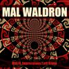 Mal Waldron - Mal/4, Impressions/Left Alone