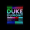 Duke Dumont - Won't Look Back (Radio Edit)