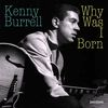 Kenny Burrell - Why Was I Born