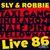 - Sly & Robbie = Live 86