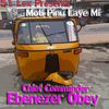 Chief Commander Ebenezer Obey - 51 Lex Presents Moti Pinu Laye Mi