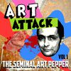 Art Pepper - Art Attack - The Seminal Art Pepper, Vol. 1