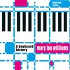 Mary Lou Williams - A Keyboard History (Bonus Track Version)