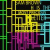 Sam Brown - H Is the Most Precious Letter