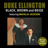 Duke Ellington - Black, Brown and Beige (feat. Mahalia Jackson) [Bonus Track Version]