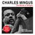 - The Moods of Mingus (feat. Teo Macero) [Bonus Track Version]