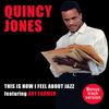 Quincy Jones - This Is How I Feel About Jazz (feat. Art Farmer) [Bonus Track Version]