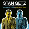 Stan Getz - England 1958 / Chicago 1957
