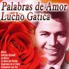 Lucho Gatica - Palabras de Amor - Lucho Gatica